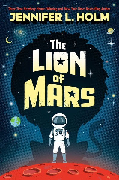 The Lion of Mars by Jennifer Holm