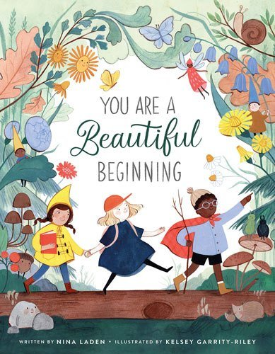 You Are A Beautiful Beginning by Nina Laden